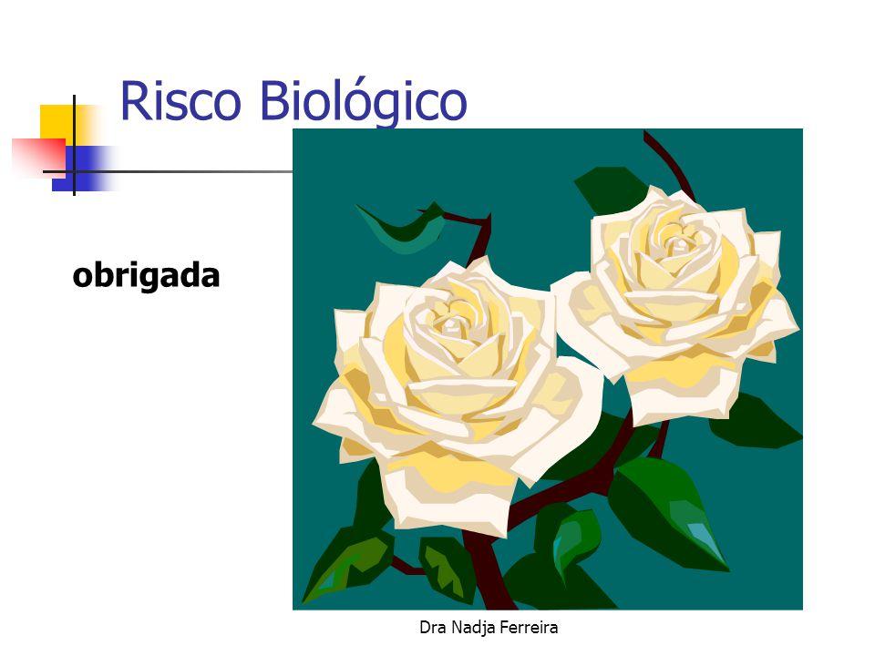 Risco Biológico obrigada Dra Nadja Ferreira