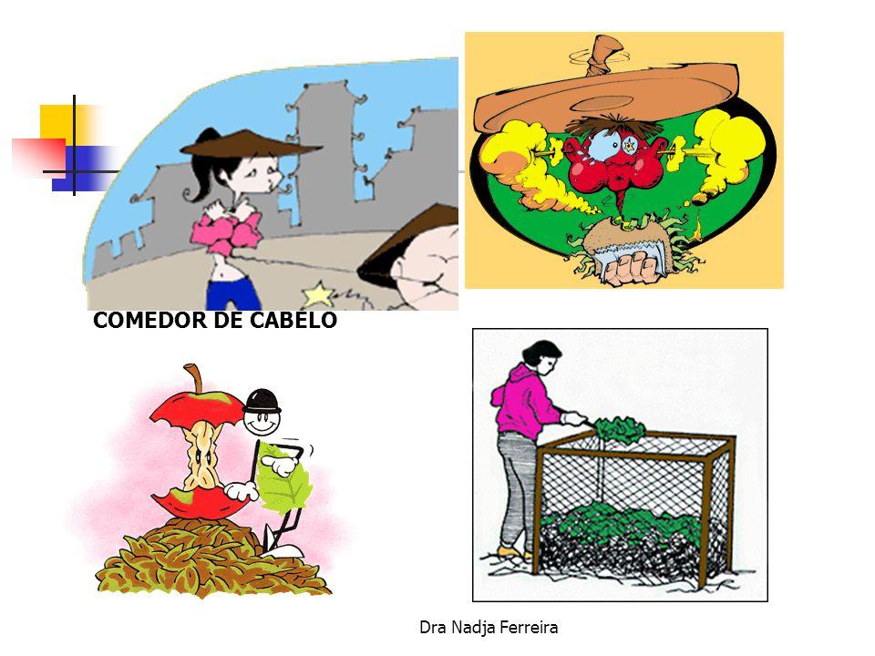 COMEDOR DE CABELO Dra Nadja Ferreira
