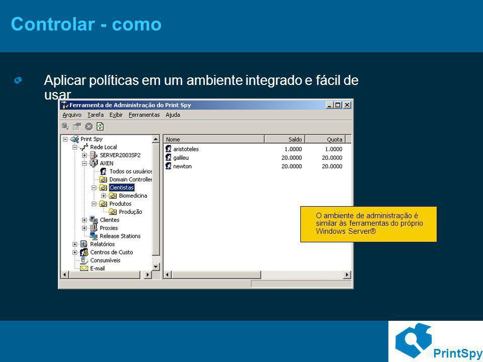 Controlar - como Aplicar políticas em um ambiente integrado e fácil de usar.