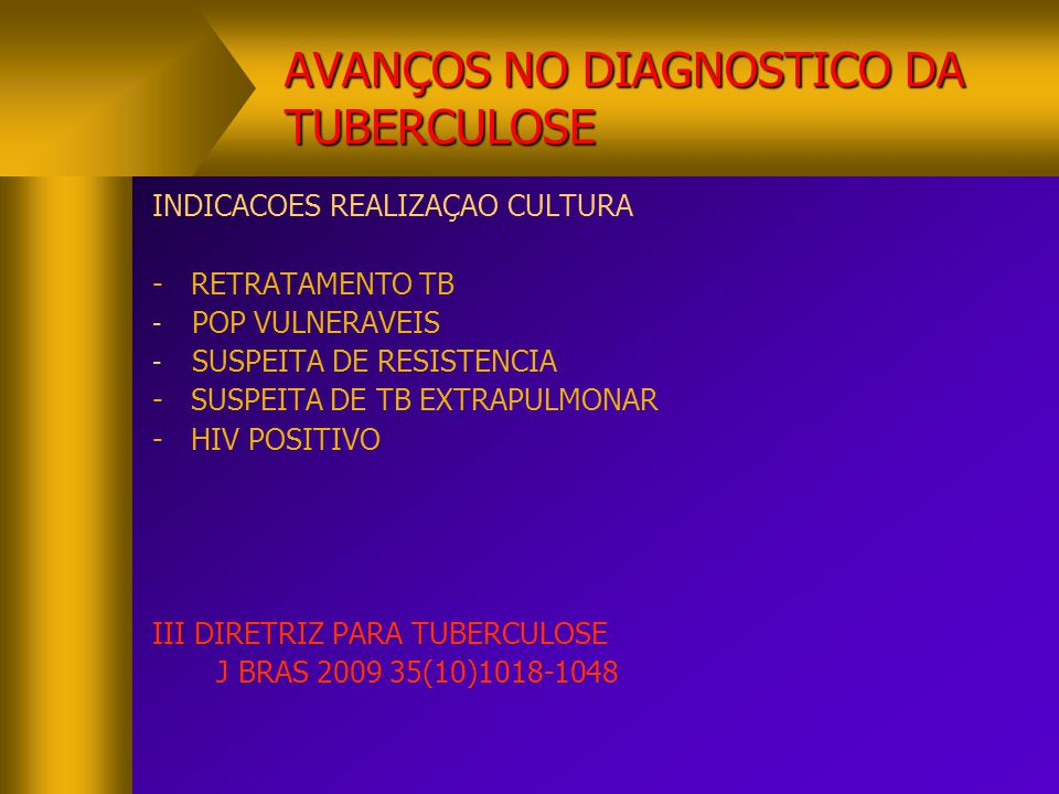 AVANÇOS NO DIAGNOSTICO DA TUBERCULOSE