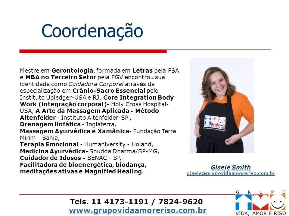 Gisele Smith gisele@grupovidaamoreriso.com.br