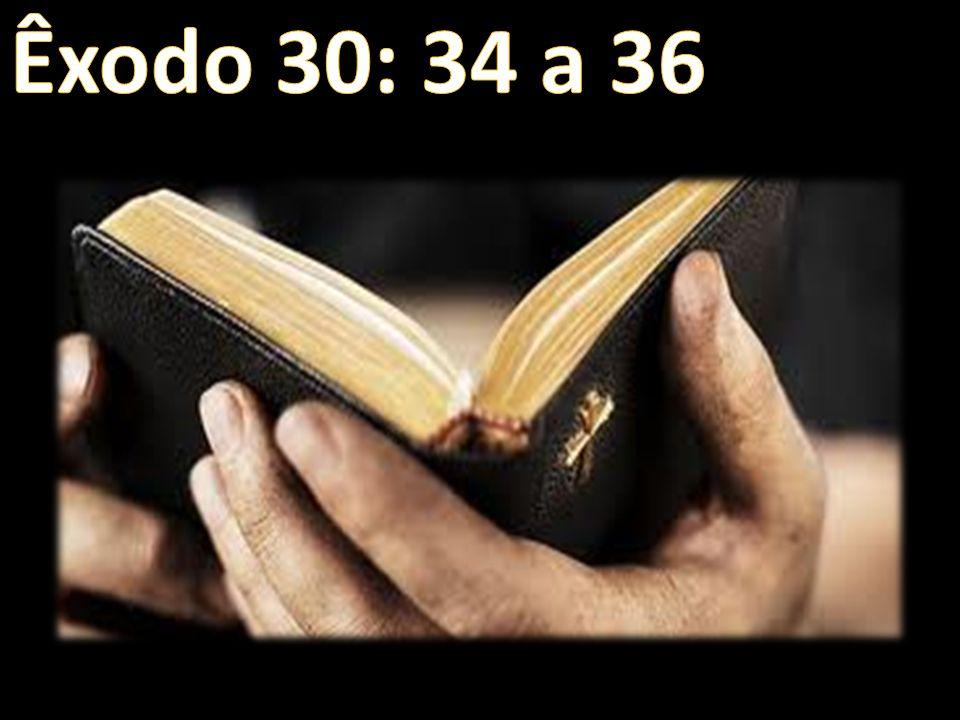 Êxodo 30: 34 a 36