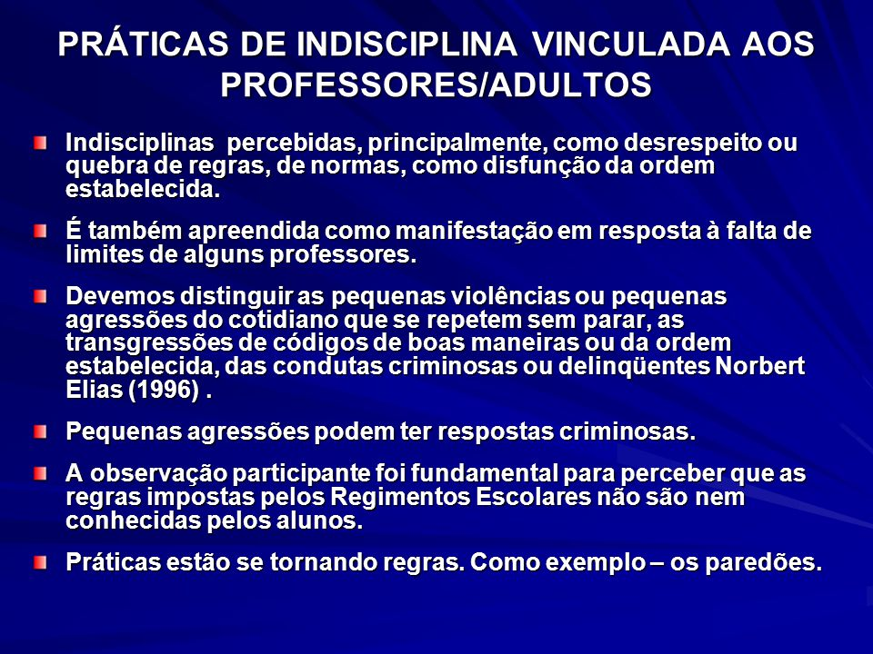 PRÁTICAS DE INDISCIPLINA VINCULADA AOS PROFESSORES/ADULTOS