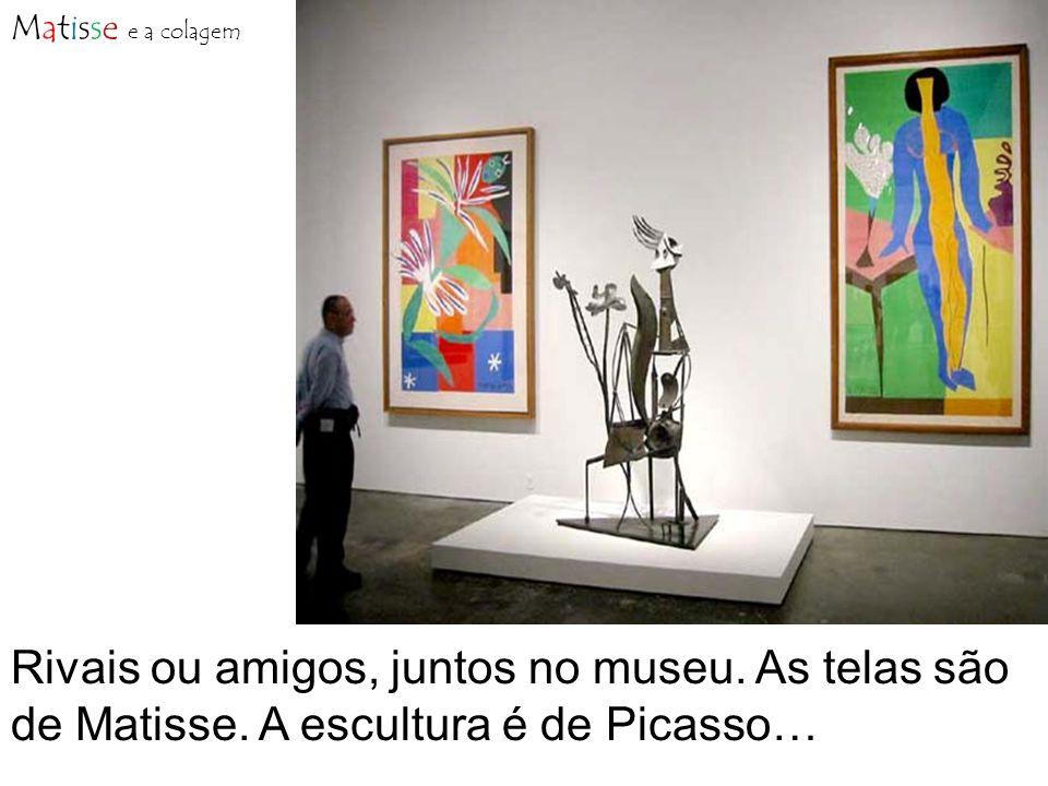 Matisse e a colagem Rivais ou amigos, juntos no museu.