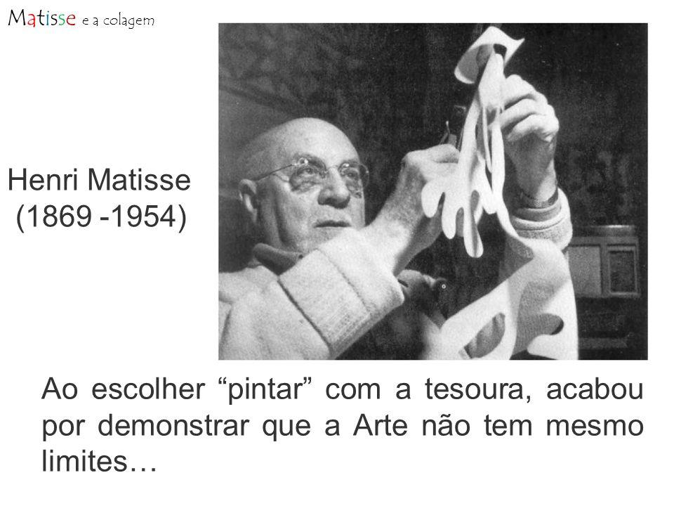 Matisse e a colagem Henri Matisse.