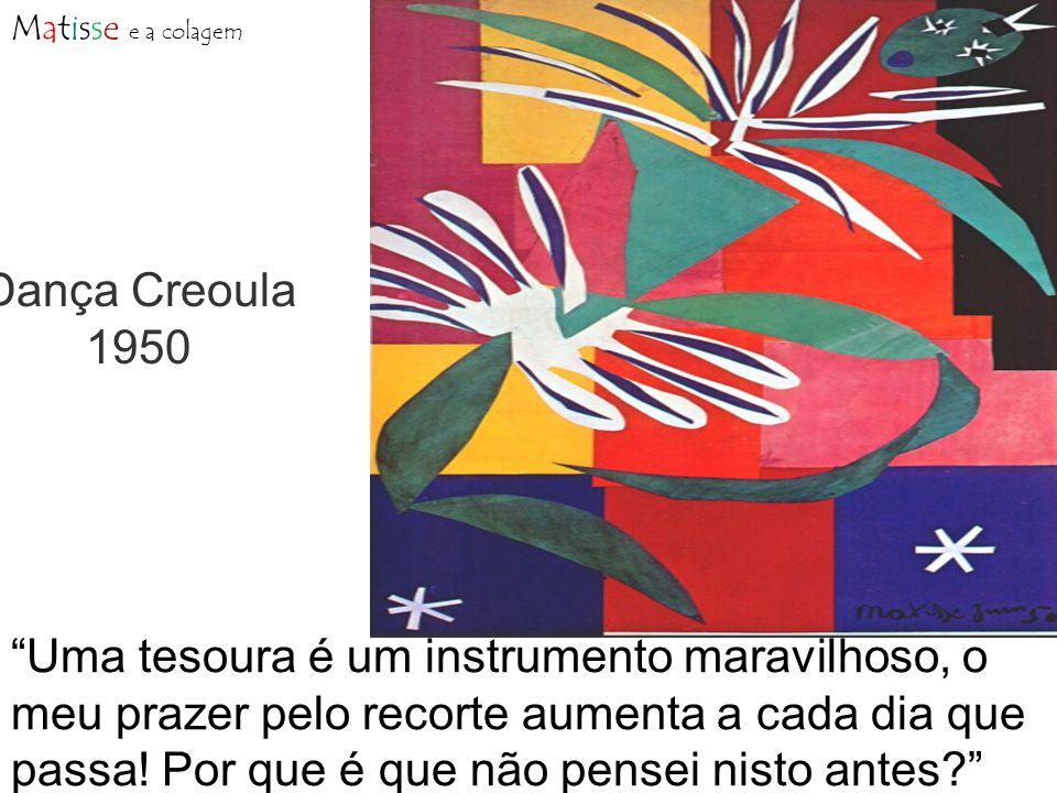 Matisse e a colagem Dança Creoula. 1950.