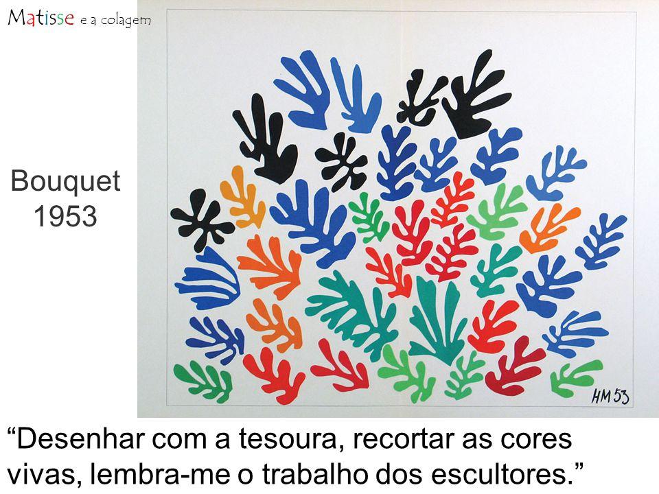 Matisse e a colagem Bouquet. 1953.