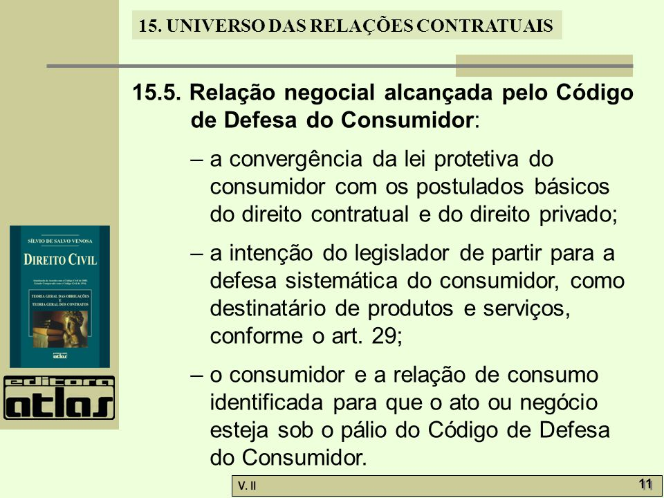 15.5. Relação negocial alcançada pelo Código de Defesa do Consumidor: