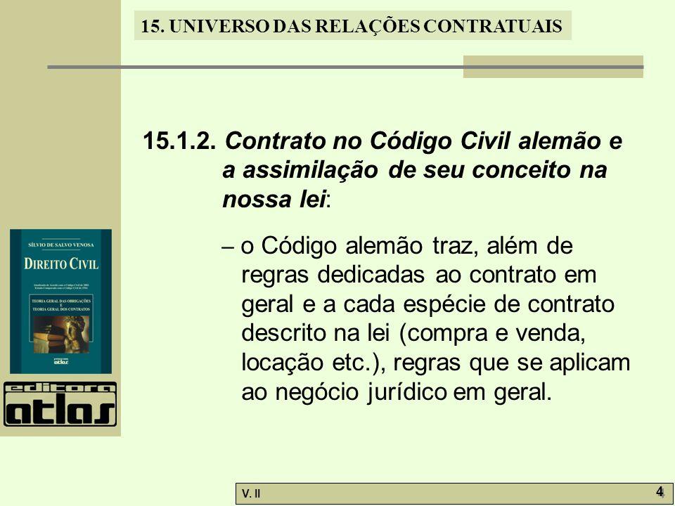 15.1.2. Contrato no Código Civil alemão e a assimilação de seu conceito na nossa lei: