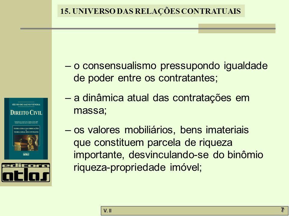 – o consensualismo pressupondo igualdade de poder entre os contratantes;