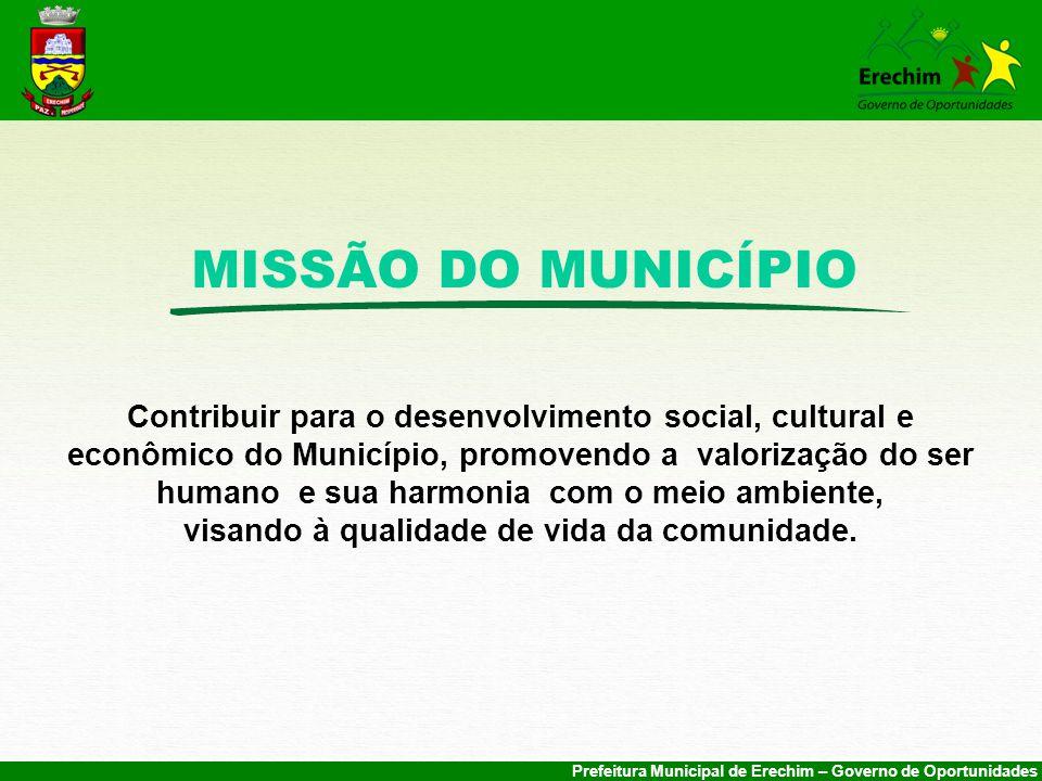MISSÃO DO MUNICÍPIO Contribuir para o desenvolvimento social, cultural e.