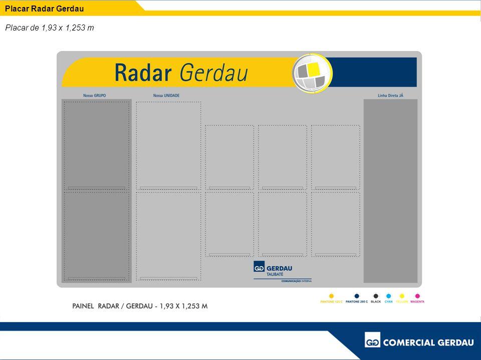 Placar Radar Gerdau Placar de 1,93 x 1,253 m