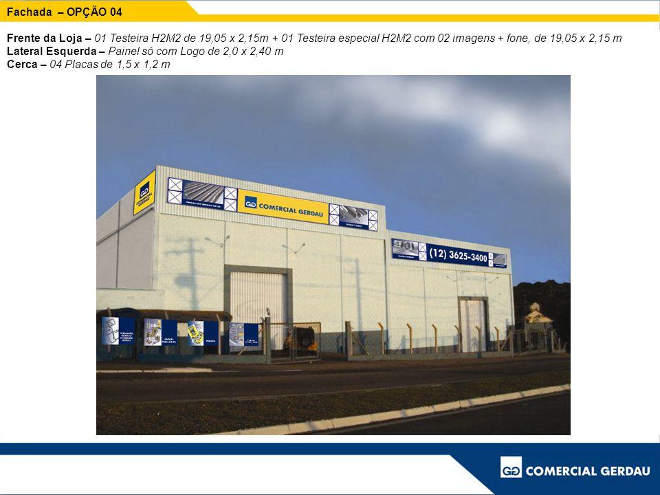 Fachada – OPÇÃO 04 Frente da Loja – 01 Testeira H2M2 de 19,05 x 2,15m + 01 Testeira especial H2M2 com 02 imagens + fone, de 19,05 x 2,15 m.