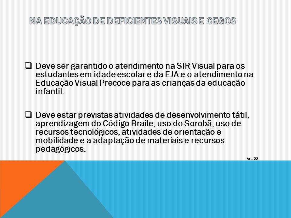 NA EDUCAÇÃO DE DEFICIENTES VISUAIS E CEGOS