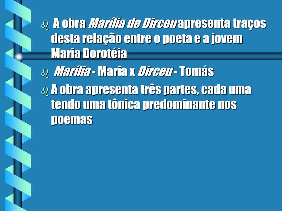 A obra Marília de Dirceu apresenta traços desta relação entre o poeta e a jovem Maria Dorotéia