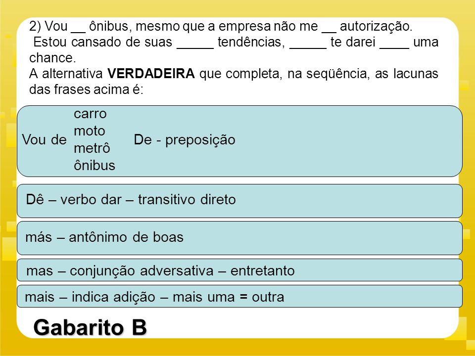 Gabarito B Vou de carro moto metrô ônibus De - preposição