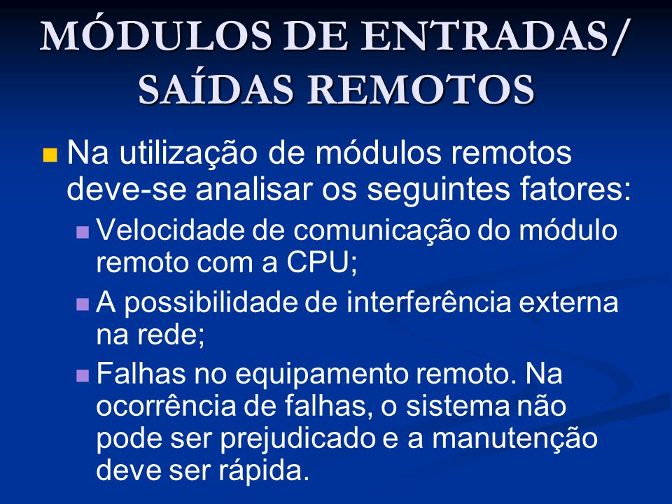 MÓDULOS DE ENTRADAS/ SAÍDAS REMOTOS