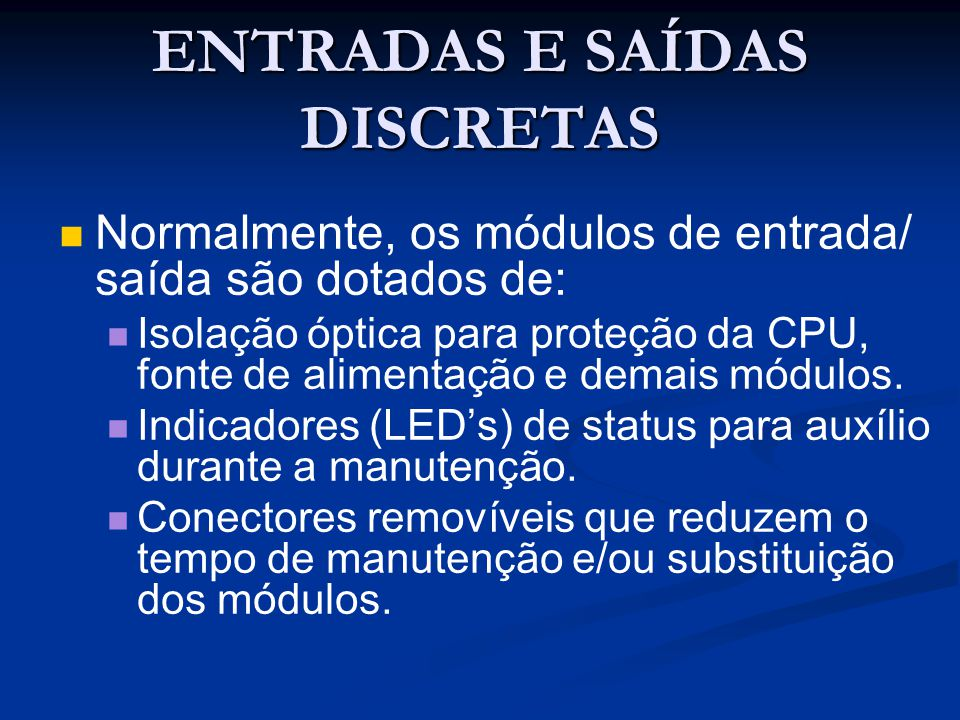 ENTRADAS E SAÍDAS DISCRETAS