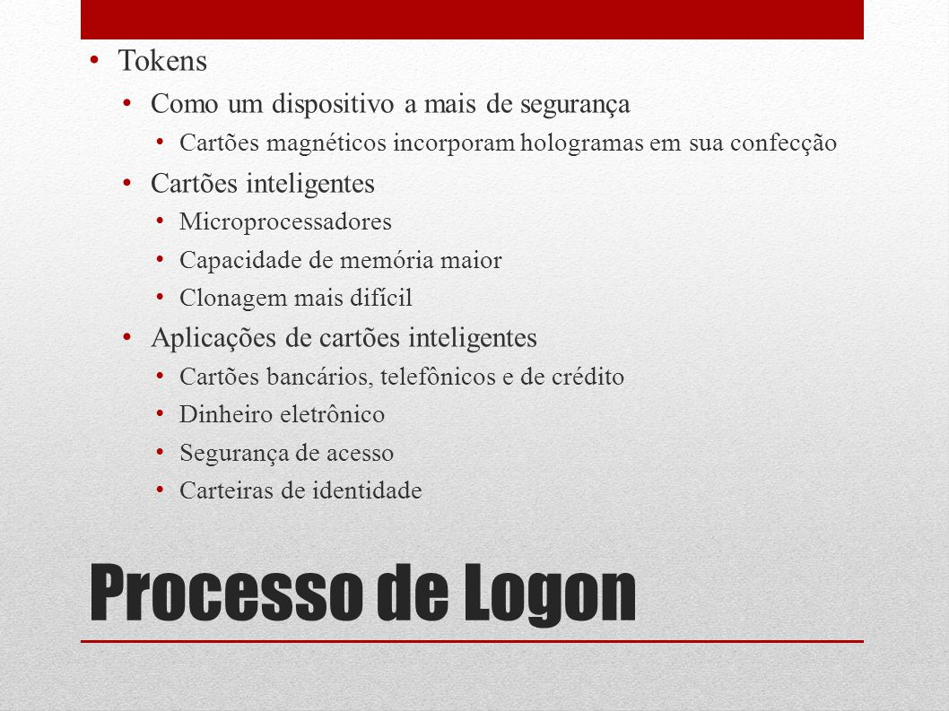 Processo de Logon Tokens Como um dispositivo a mais de segurança