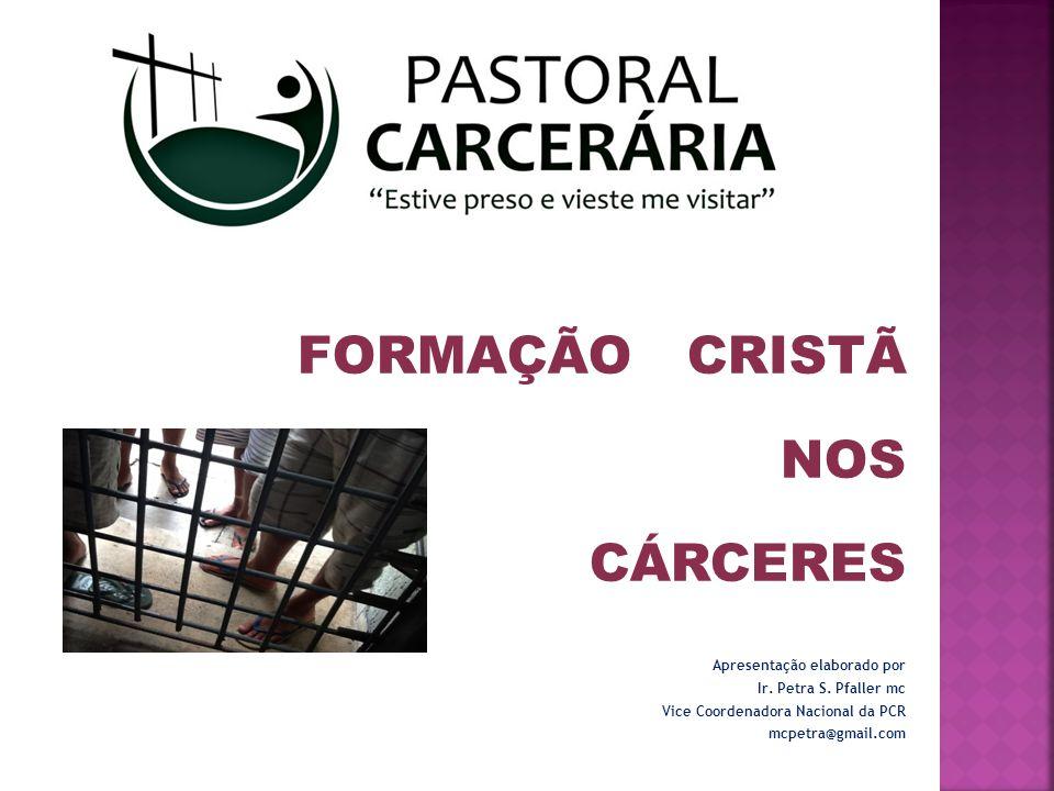 FORMAÇÃO CRISTÃ NOS CÁRCERES Apresentação elaborado por
