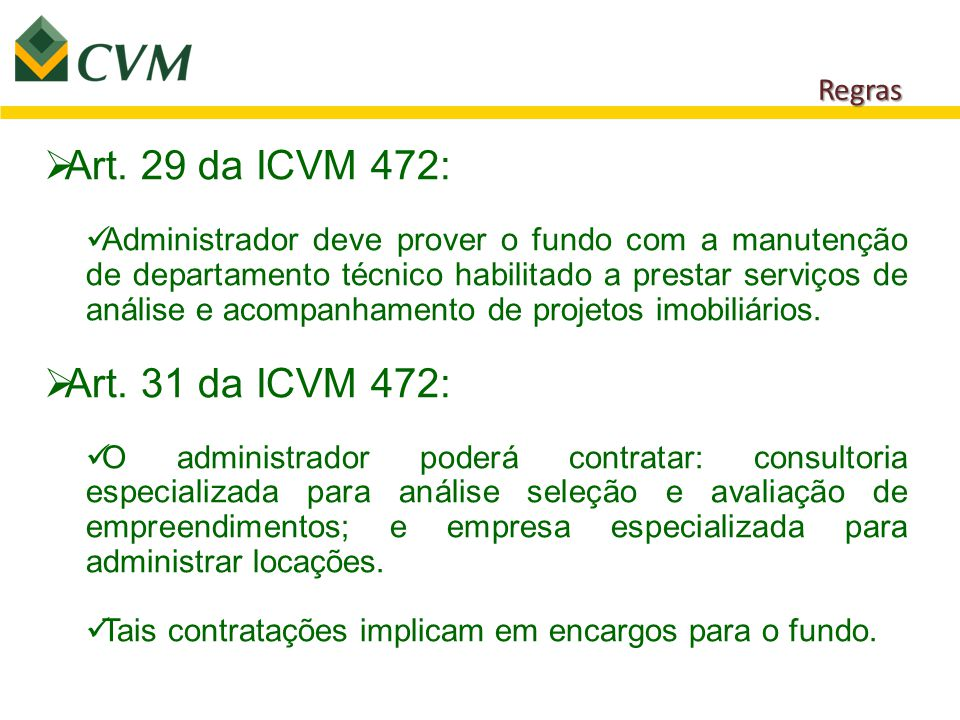 Art. 29 da ICVM 472: Art. 31 da ICVM 472: Regras