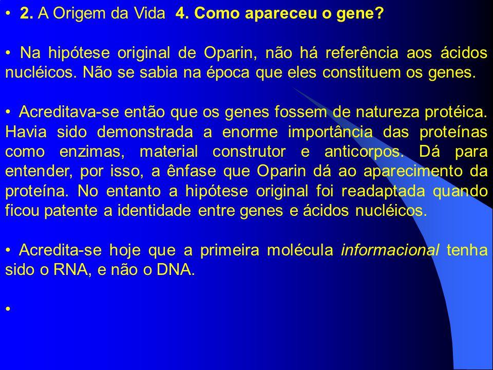 2. A Origem da Vida 4. Como apareceu o gene