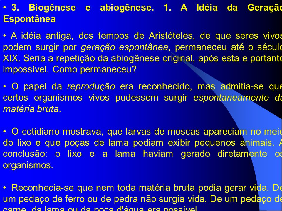 3. Biogênese e abiogênese. 1. A Idéia da Geração Espontânea