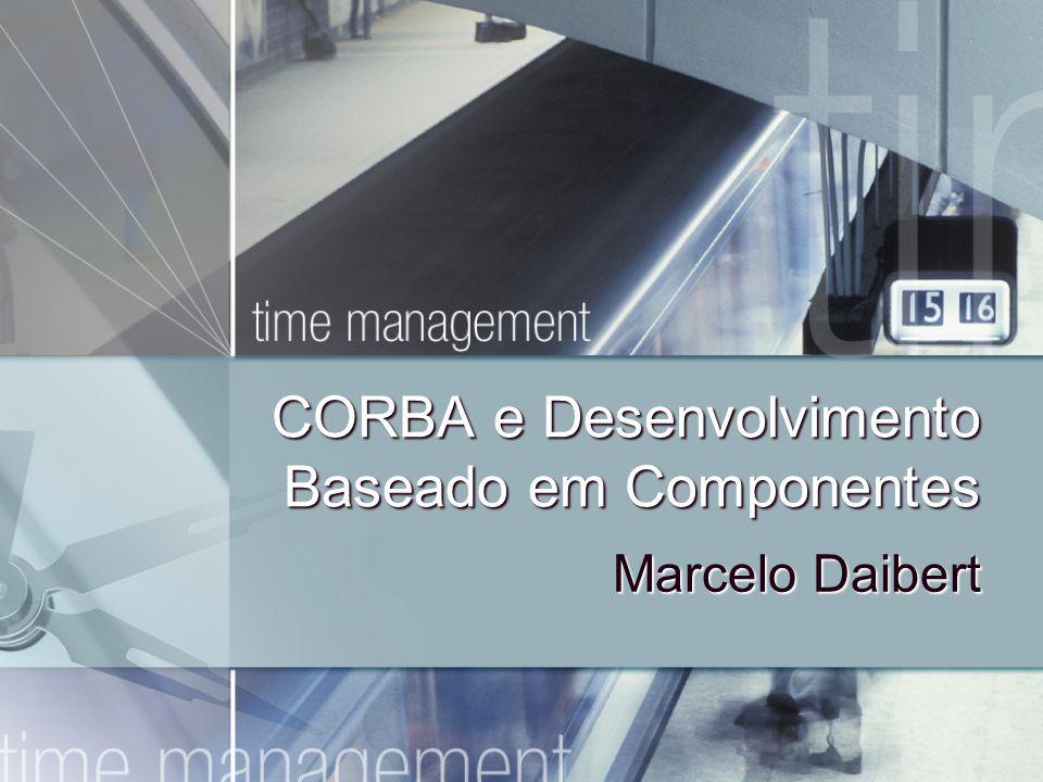 CORBA e Desenvolvimento Baseado em Componentes