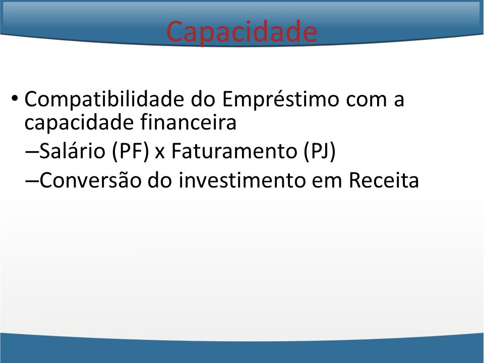 Capacidade Compatibilidade do Empréstimo com a capacidade financeira
