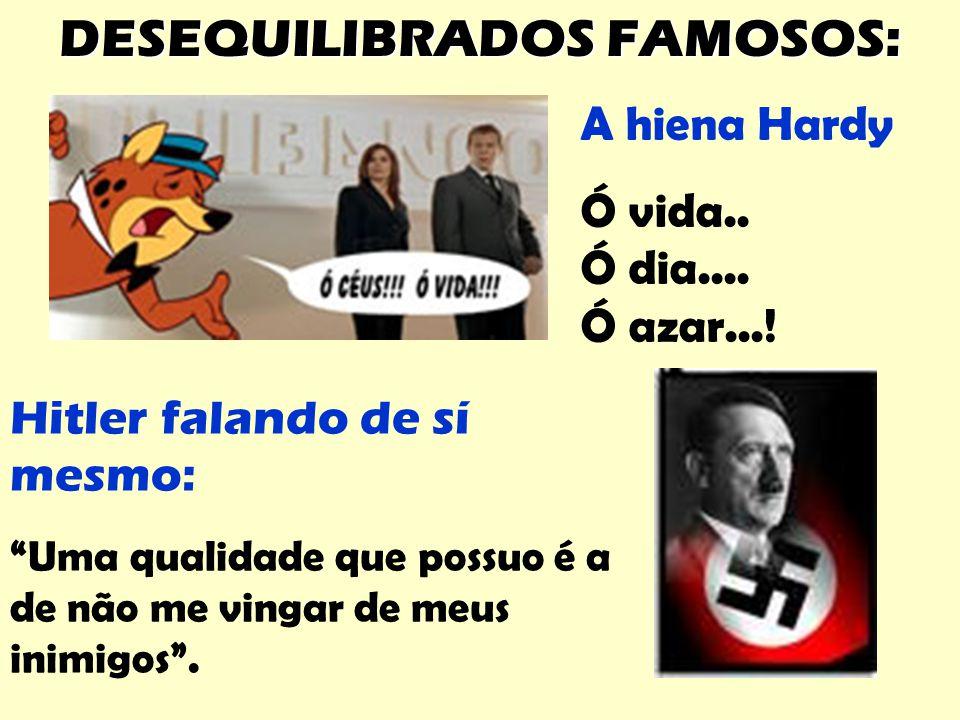 DESEQUILIBRADOS FAMOSOS: