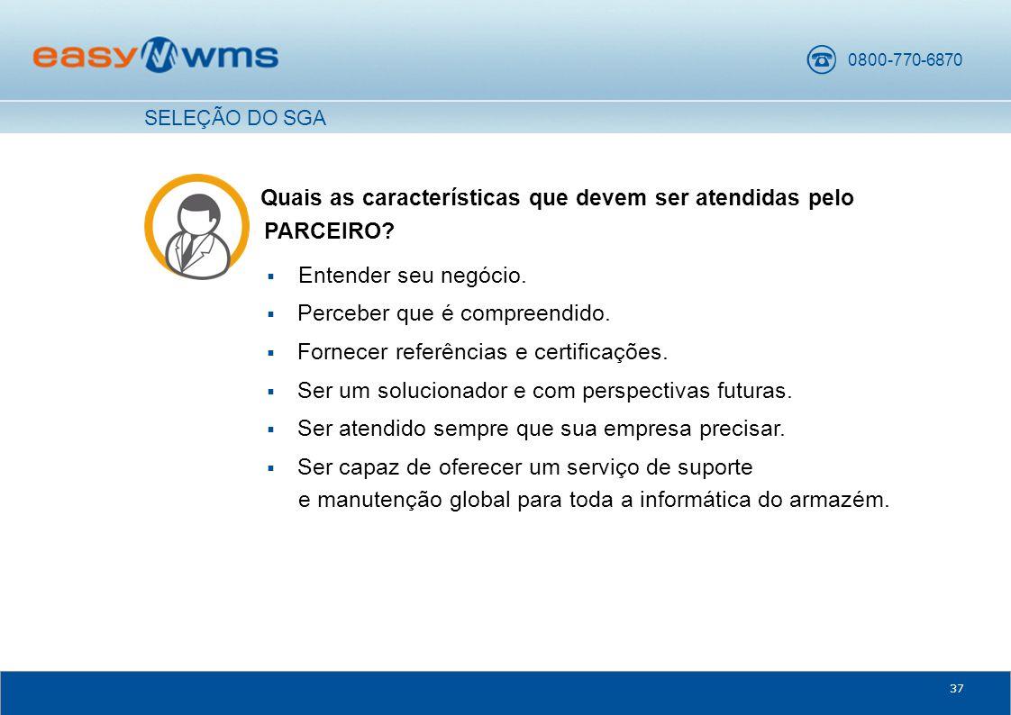 Quais as características que devem ser atendidas pelo PARCEIRO