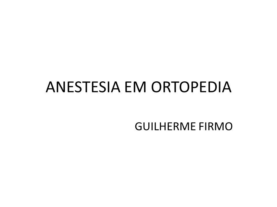ANESTESIA EM ORTOPEDIA