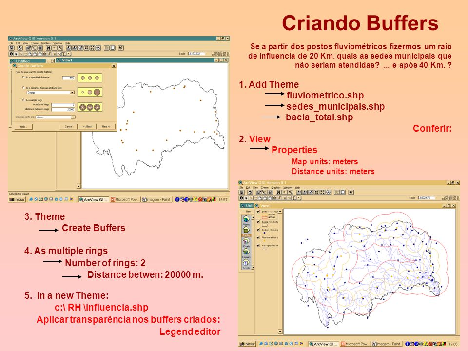 Criando Buffers 1. Add Theme fluviometrico.shp sedes_municipais.shp