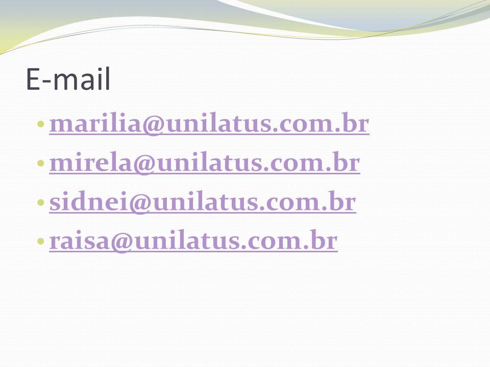 E-mail marilia@unilatus.com.br mirela@unilatus.com.br