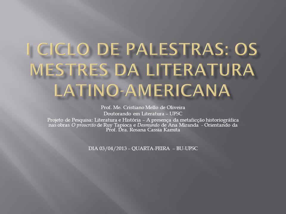 I CICLO DE PALESTRAS: OS MESTRES DA LITERATURA LATINO-AMERICANA