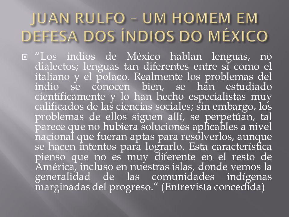 JUAN RULFO – UM HOMEM EM DEFESA DOS ÍNDIOS DO MÉXICO
