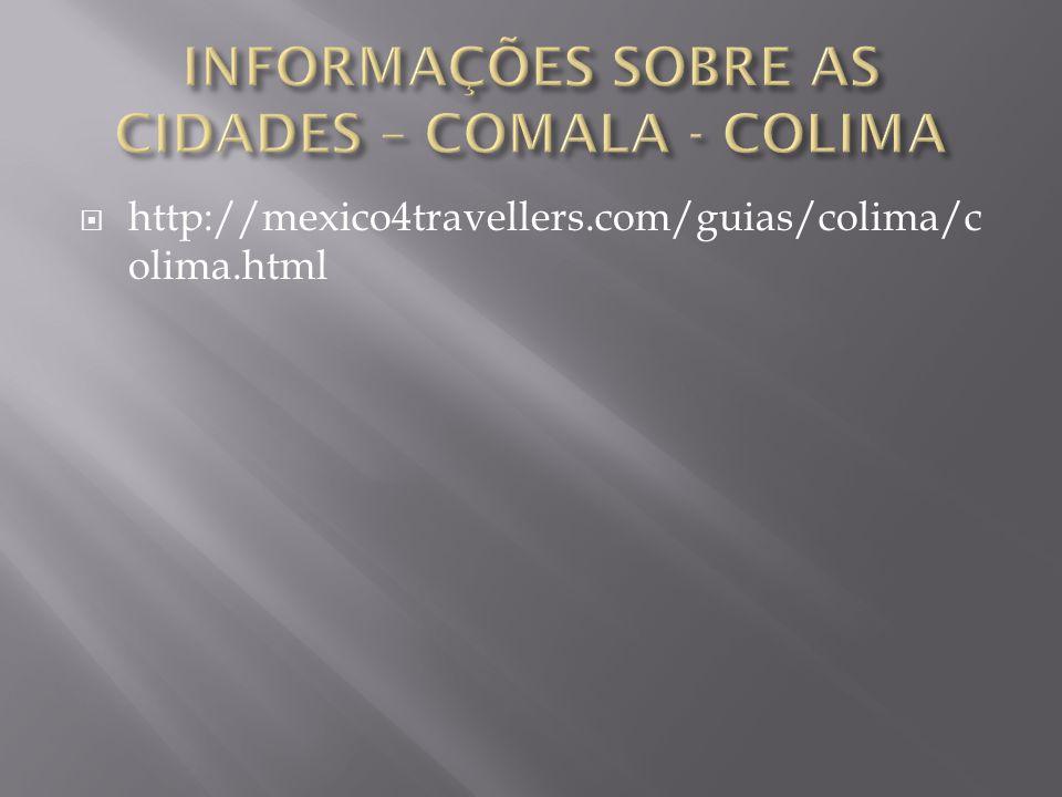 INFORMAÇÕES SOBRE AS CIDADES – COMALA - COLIMA