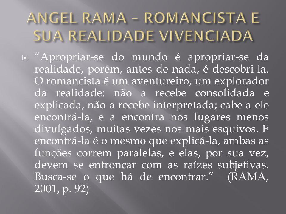ANGEL RAMA – ROMANCISTA E SUA REALIDADE VIVENCIADA