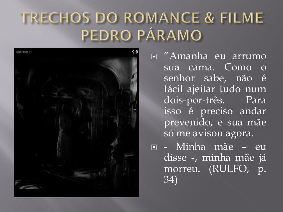 TRECHOS DO ROMANCE & FILME PEDRO PÁRAMO