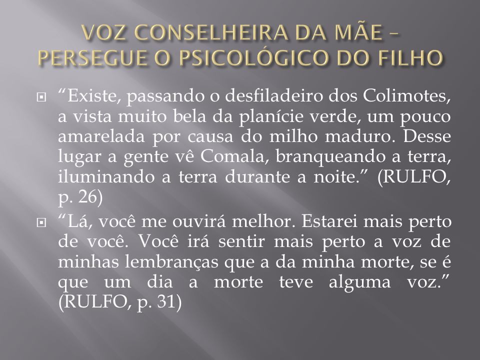 VOZ CONSELHEIRA DA MÃE – PERSEGUE O PSICOLÓGICO DO FILHO