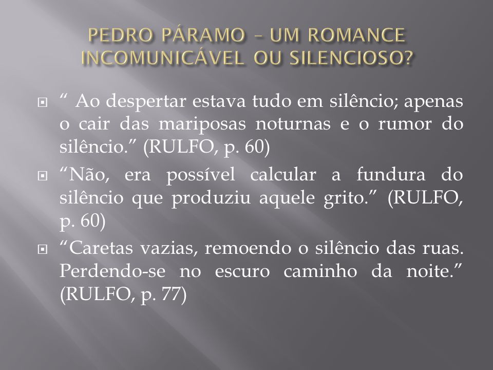 PEDRO PÁRAMO – UM ROMANCE INCOMUNICÁVEL OU SILENCIOSO