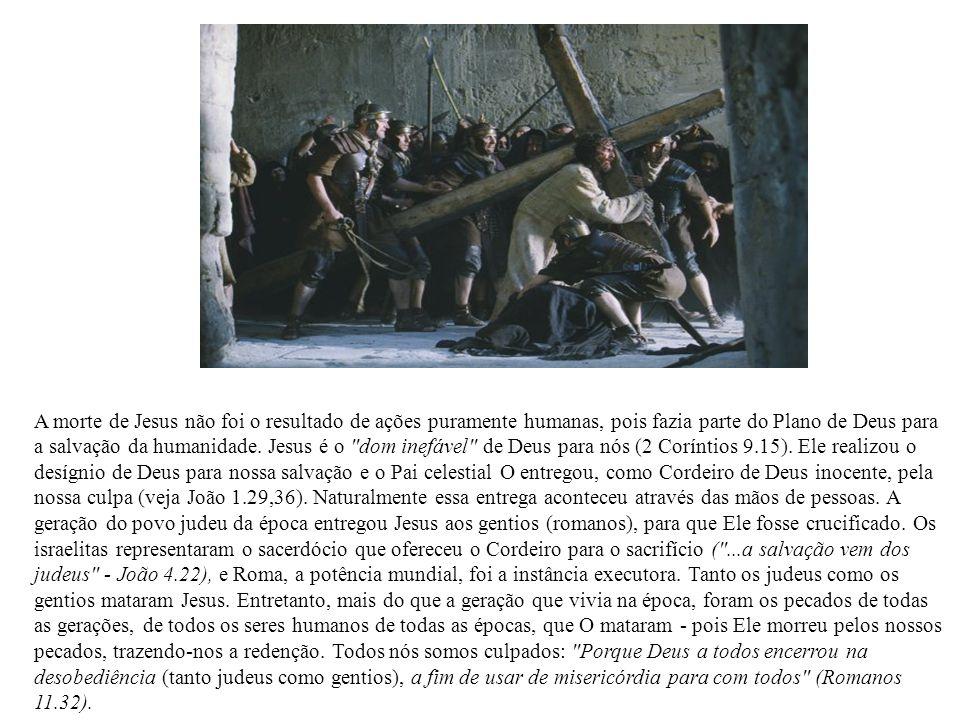 A morte de Jesus não foi o resultado de ações puramente humanas, pois fazia parte do Plano de Deus para a salvação da humanidade.