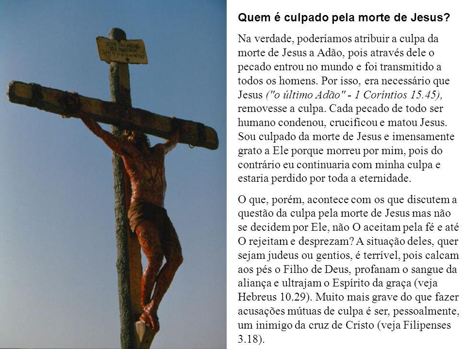 Quem é culpado pela morte de Jesus