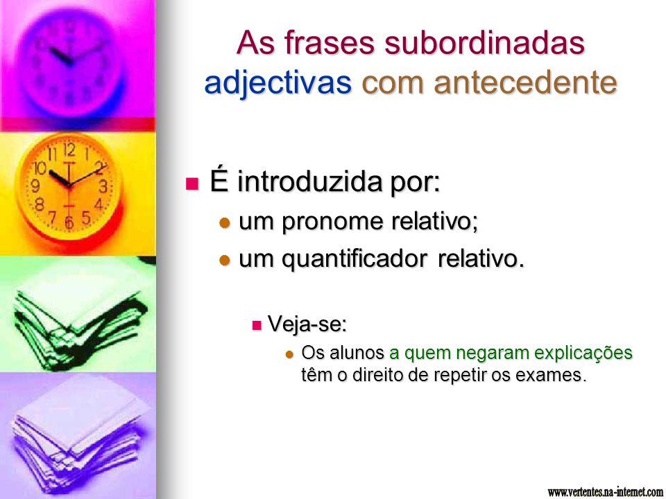 As frases subordinadas adjectivas com antecedente