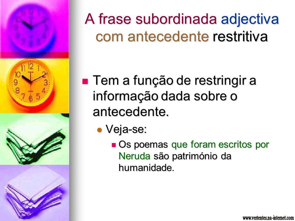 A frase subordinada adjectiva com antecedente restritiva