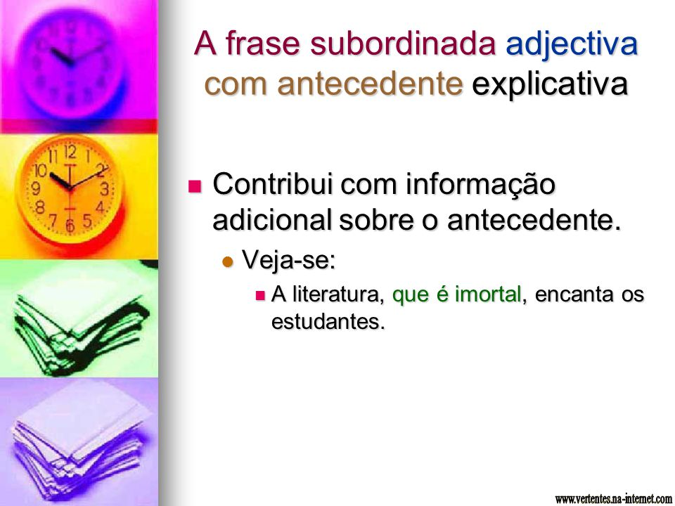A frase subordinada adjectiva com antecedente explicativa