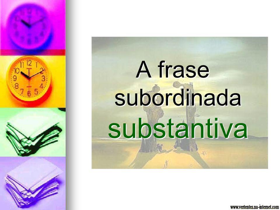A frase subordinada substantiva