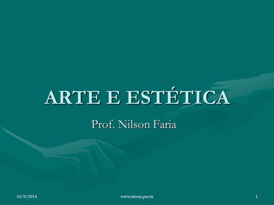 ARTE E ESTÉTICA Prof. Nilson Faria 02/04/2017 www.nilson.pro.br