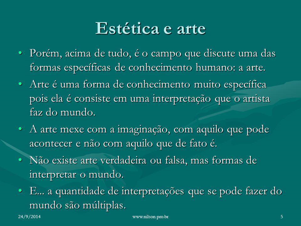 Estética e arte Porém, acima de tudo, é o campo que discute uma das formas específicas de conhecimento humano: a arte.