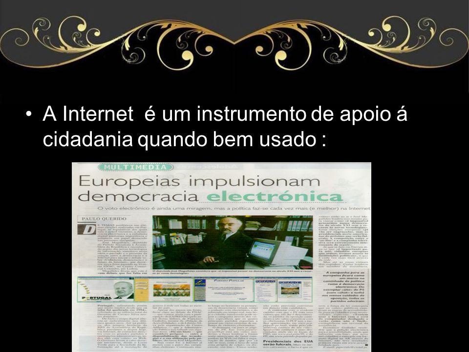 A Internet é um instrumento de apoio á cidadania quando bem usado :